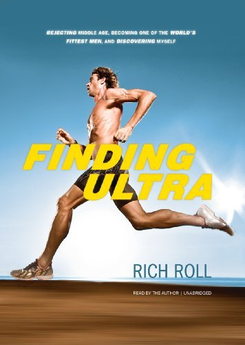 By Rich Roll(A)/Rich Roll(N):Finding Ultra: Rejecting Middle Age, Becoming One of the World's Fittest Men, and Discovering Myself [AUDIOBOOK] (Books on Tape) [AUDIO CD]