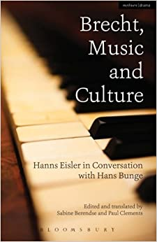 Brecht, Music and Culture by Hans Bunge (2014-10-23)