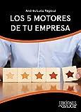 Los 5 motores de tu empresa (Spanish Edition)