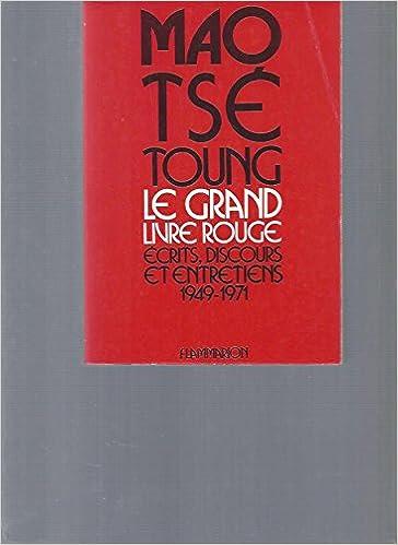 Le Grand Livre Rouge Ecrits Discours Et Entretiens 1949
