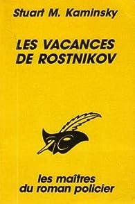Les vacances de Rostnikov par Stuart M. Kaminsky