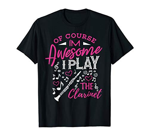 Clarinet Shirt I'm Awesome I Play the Clarinet Band Gifts