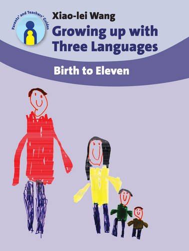 Growing up with Three Languages: Birth to Eleven (11) (Parents' and Teachers' Guides (11))