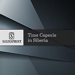 Time Capsule in Siberia