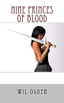 Nine Princes of Blood (Nate Silver, Vampire, Hunter Book 1) by [Ogden, Wil]