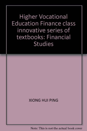 Higher Vocational Education Finance class innovative series of textbooks: Financial Studies