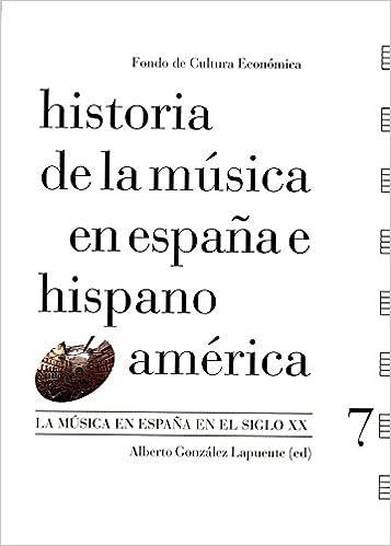 Historia de la música en España e Hispanoamérica, vol. 7. La ...