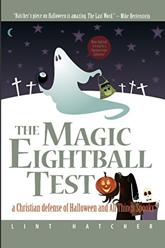 The Magic Eightball Test: A Christian Defense of Halloween and All Things Spooky -