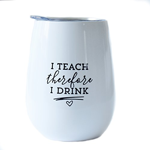 Teacher Tumbler - 10 oz White Stainless Steel Stemless Wine Glass with Lid -I Teach Therefore I (Valentine Gifts For School Parties)