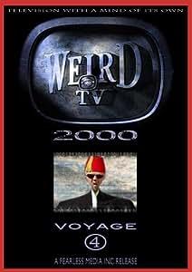 Weird TV 2000 - Voyage 4
