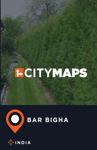 Read Online City Maps Bar Bigha India pdf