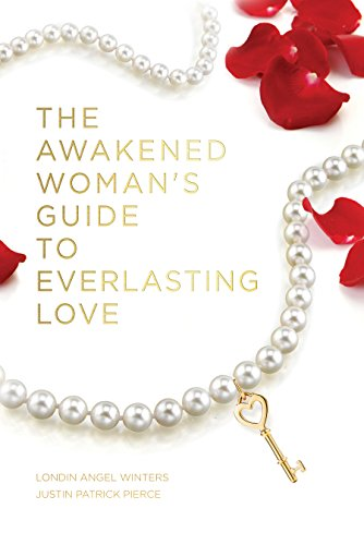 The Awakened Woman's Guide to Everlasting Love cover
