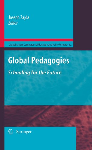 Download Global Pedagogies: Schooling for the Future: 12 (Globalisation, Comparative Education and Policy Research) Pdf