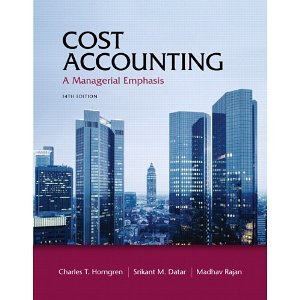 Cost Accounting: A Managerial Emphasis, 14th Edition [Hardcover] [2011] 14th Ed. Charles T. Horngren, Srikant M. Datar, Madhav Rajan