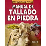 Manual de tallado en Piedra/ Rock Engraving Guide: Como Hacer Bien Y Facilmente,