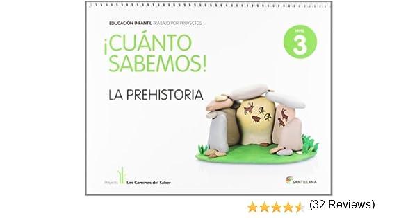 CUANTO SABEMOS NIVEL 3 LA PREHISTORIA - 9788468013046: Amazon.es: Vv.Aa.: Libros