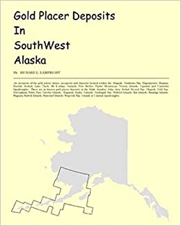 Gold Placer Deposits In Southwest Alaska An Inventory Of The Gold