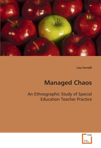 Managed Chaos: An Ethnographic Study of Special Education Teacher Practice by Ferrelli Lisa (2008-12-09) Paperback