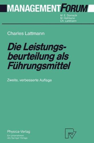 Die Leistungsbeurteilung als Führungsmittel (Management Forum) (German Edition) by Charles Lattmann
