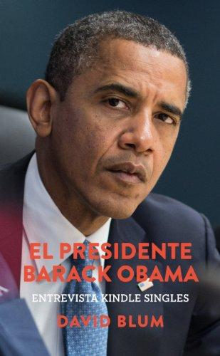 (El Presidente Barack Obama: Entrevista Kindle Singles (Spanish Edition))