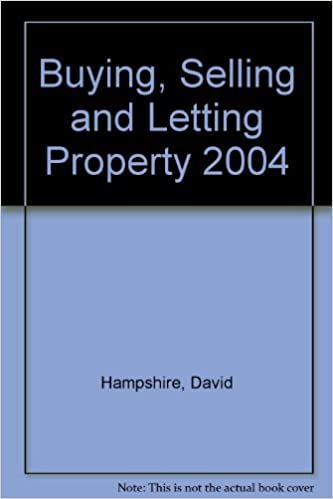 Buying, Selling and Letting Property 2004