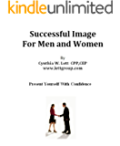 Successful Image for Men and Women: Present Yourself With Confidence (English Edition)