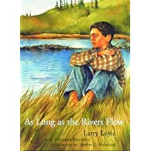 [(As Long as the Rivers Flow)] [By (author) Larry Loyie ] published on (November, 2005)