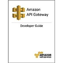 Amazon API Gateway: Developer Guide