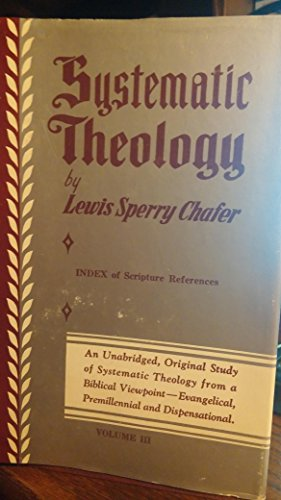 Dallas Chafer (Soteriology (Systematic Theology, Volume III))