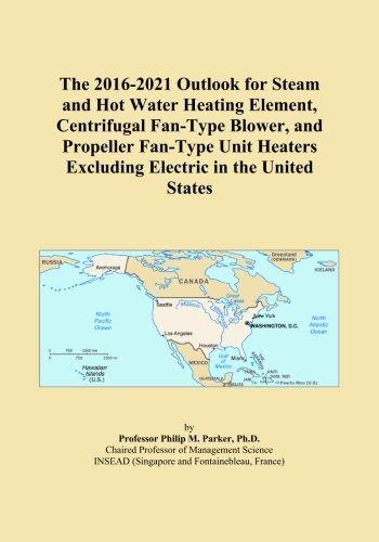 Element Heating Type (The 2016-2021 Outlook for Steam and Hot Water Heating Element, Centrifugal Fan-Type Blower, and Propeller Fan-Type Unit Heaters Excluding Electric in the United States)
