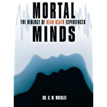 Mortal Minds: The Biology Of Near Death Experiences
