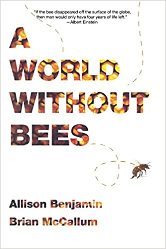 A World Without Bees Paperback September 15 2010