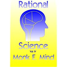 Rational Science Vol. IV
