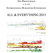 The Proceedings of the 18th International Humanities Conference: All & Everything 2013