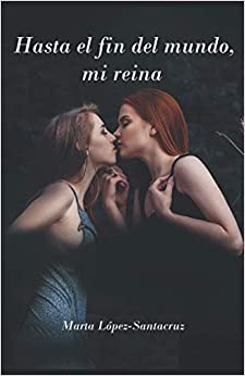 Book's Cover of Hasta el fin del mundo, mi reina (Español) Tapa blanda – 26 agosto 2020