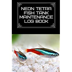 Neon Tetra Fish Tank Maintenance Log Book: Compact Aquarium Logging Book, Great For Tracking, Scheduling Routine Maintenance, Including Water Chemistry And Fish Health. Blank Lined (6x9 120 Pages).