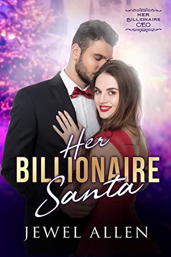 Her Billionaire Santa (Her Billionaire CEO Book 4) ()
