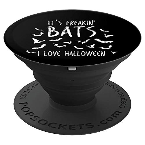 It's Freakin Bats I Love Halloween Funny Meme Quote - PopSockets Grip and Stand for Phones and -