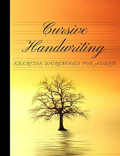 Cursive Handwriting Exercise Workbooks For Adults: Practice Calligraphy, Spencerian Script, Longhand Writing; 16 Double Lines To Write Poem, Stories Or Letters; Learn Alphabet Penmanship For Beginner