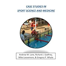 Case Studies in Sport Science and Medicine by Prof Andrew M Lane (2014-05-30)