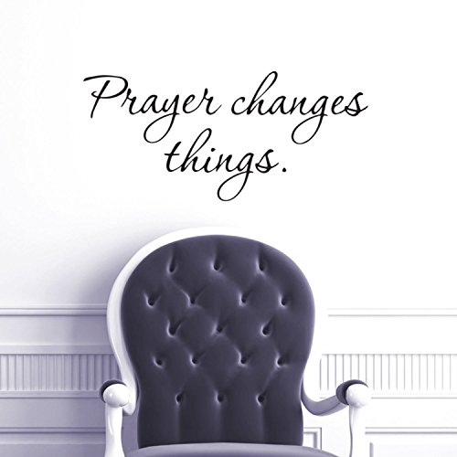 Prayer Changes Things Wall Art Decal /10