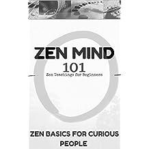 Zen Mind: Zen Mind for Beginners - Zen Minimalism 101 (Zen Meditation for Dummies)