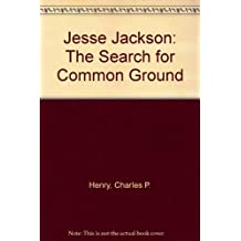 Jesse Jackson: The Search for Common Ground