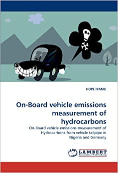 On-Board vehicle emissions measurement of hydrocarbons: On-Board vehicle emissions measurement of Hydrocarbons from vehicle tailpipe in Nigeria and Germany