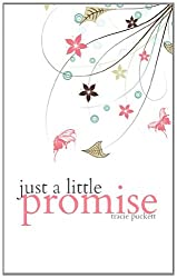 Just a Little Promise (Just a Little Series)