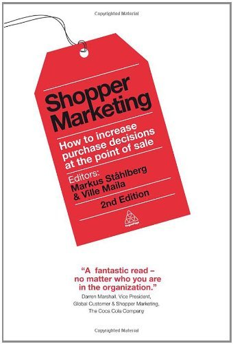 Download Shopper Marketing: How to Increase Purchase Decisions at the Point of Sale Pdf