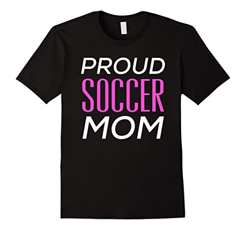 Mens Proud Soccer Mom T-Shirt Inspirational Quote Tee Large - T-shirt Soccer Quote