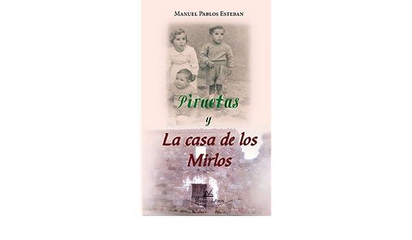 Piruetas y La Casa De Los Mirlos: Amazon.es: Pablos Esteban ...