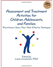 Assessment and Treatment Activities for Children, Adolescents, and Families VOLUME ONE: Practitioners Share Their Most Effective Techniques