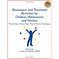 Assessment and Treatment Activities for Children, Adolescents, and Families: Practitioners...